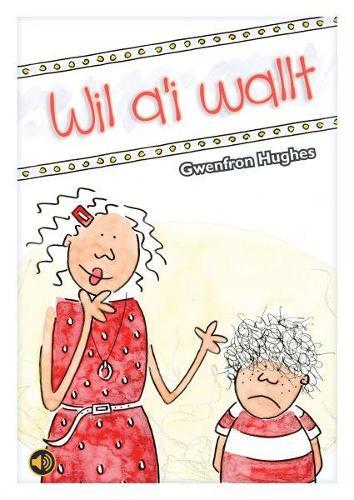 Llyfrau Llafar a Phrint: Wil a'i Wallt (Paperback)