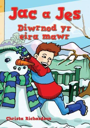 Cyfres Jac a Jes: Jac a Jes Diwrnod yr Eira Mawr (Paperback)