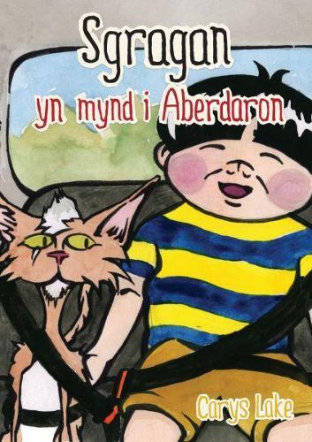 Cyfres Sgragan: Sgragan yn mynd i Aberdaron (Paperback)