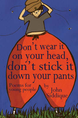 Don't Wear it on Your Head, Don't Stick it Down Your Pants: Poems for Young People (Paperback)