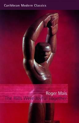 The Hills Were Joyful Together - Caribbean Modern Classics (Paperback)