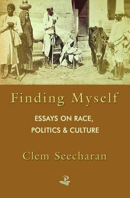 Finding Myself: Essays in Race Politics and Culture (Paperback)