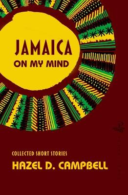 Jamaica on My Mind: Collected Short Stories (Paperback)