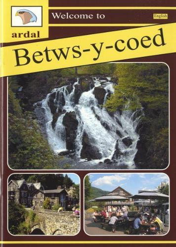 Ardal Guides: Welcome to Betws-y-Coed (Paperback)