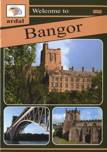 Ardal Guides: Welcome to Bangor (Paperback)