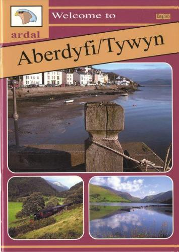 Ardal Guides: Welcome to Aberdyfi - Tywyn (Paperback)