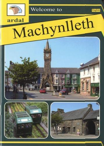 Ardal Guides: Welcome to Machynlleth (Paperback)
