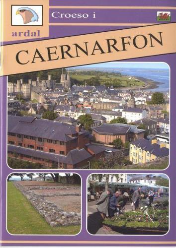 Croeso i Ardal Caernarfon (Paperback)
