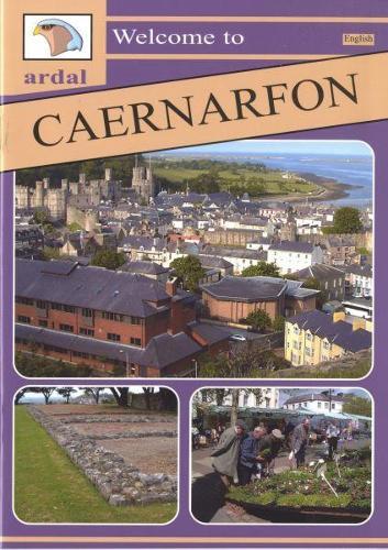 Ardal Guides: Welcome to Caernarfon (Paperback)
