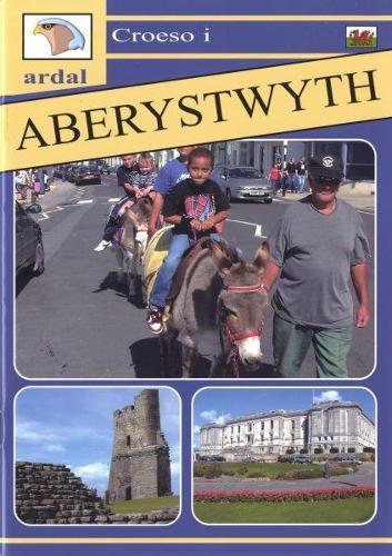 Croeso i Ardal Aberystwyth (Paperback)