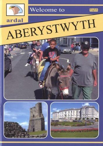 Ardal Guides: Welcome to Aberystwyth (Paperback)