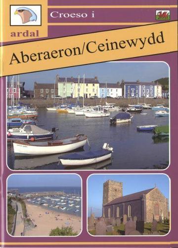 Croeso i Ardal Aberaeron - Ceinewydd (Paperback)