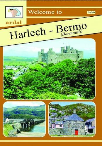 Ardal Guides: Welcome to Harlech - Bermo (Barmouth) (Paperback)
