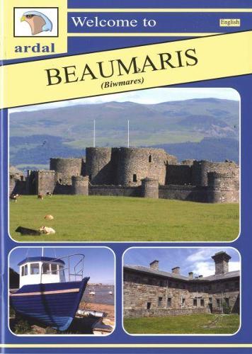 Ardal Guides: Welcome to Beaumaris (Biwmares) (Paperback)