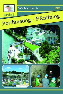 Ardal Guides: Welcome to Porthmadog - Ffestiniog (Paperback)