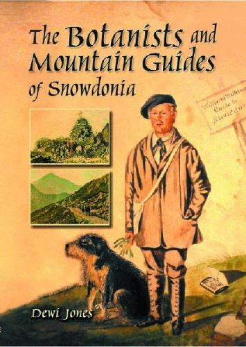 Botanists and Mountain Guides of Snowdonia, The (Paperback)