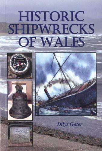 Historic Shipwrecks of Wales (Paperback)