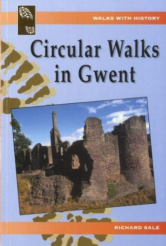 Walks with History: Circular Walks in Gwent (Paperback)