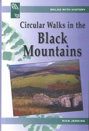 Walks with History Series: Circular Walks in the Black Mountains (Paperback)