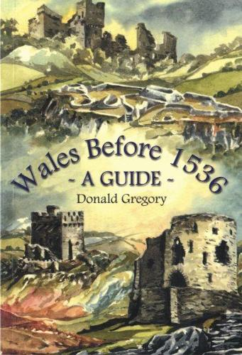 Wales Before 1536 - A Guide (Paperback)