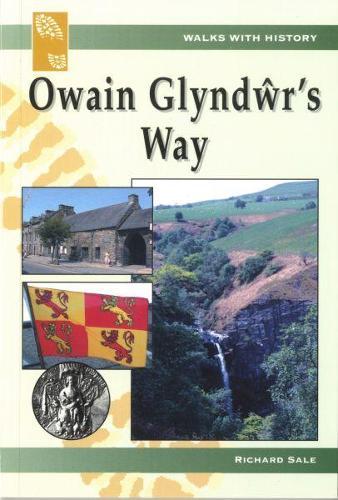 Walks with History: Owain Glyndwr's Way (Paperback)