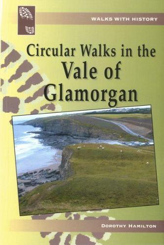 Walks with History: Circular Walks in the Vale of Glamorgan (Paperback)