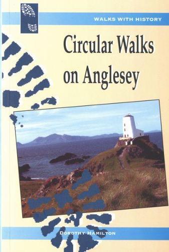 Walks with History: Circular Walks on Anglesey (Paperback)