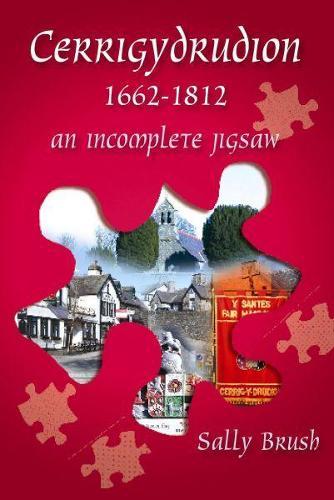 Cerrigydrudion 1662-1812 - An Incomplete Jig-Saw (Paperback)