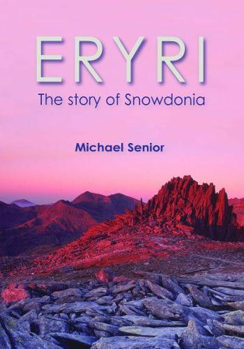 Eryri - The Story of Snowdonia (Paperback)