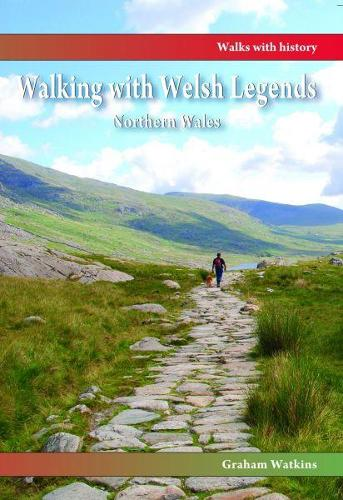 Walking with Welsh Legends: Northern Wales (Paperback)