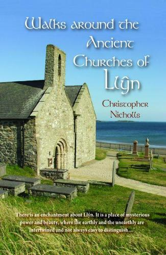 Walks Around the Ancient Churches of Llyn (Paperback)