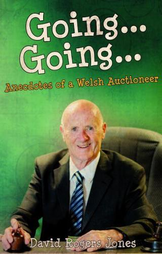Going, Going - Anecdotes of a Welsh Auctioneer (Paperback)