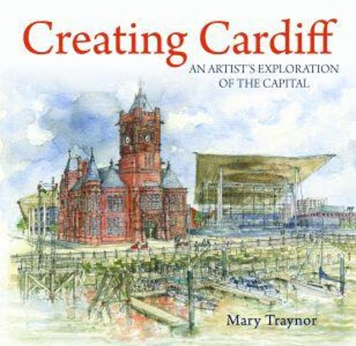 Compact Wales: Creating Cardiff - An Artist's Exploration of the Capital (Paperback)