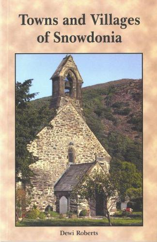Towns and Villages of Snowdonia (Paperback)