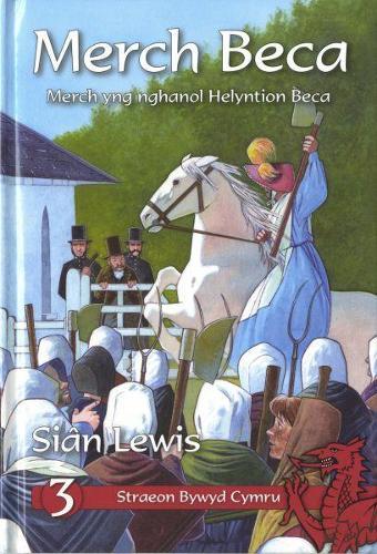 Cyfres Straeon Bywyd Cymru: Merch Beca (Hardback)