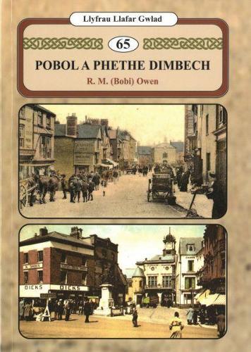Llyfrau Llafar Gwlad: 65. Pobol a Phethe Dimbech (Paperback)