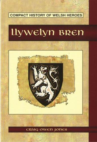 Compact History of Welsh Heroes: Llywelyn Bren (Paperback)
