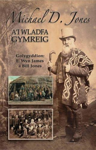 Michael D. Jones a'i Wladfa Gymreig (Paperback)