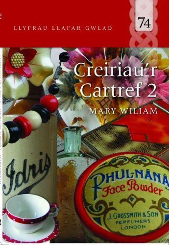 Llyfrau Llafar Gwlad: 74. Creiriau'r Cartref 2 (Paperback)