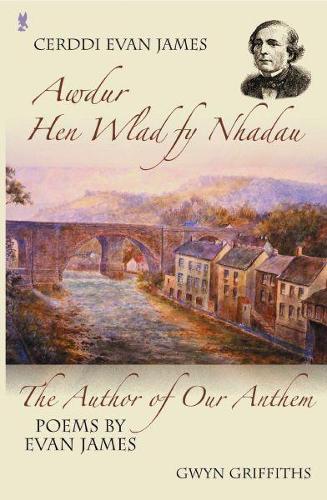Cerddi Evan James/The Author of Our Anthem (Paperback)