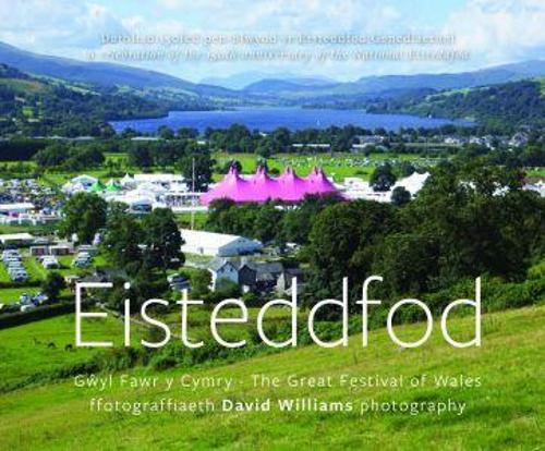 Eisteddfod - Gwyl Fawr y Cymry/The Great Festival of Wales (Hardback)