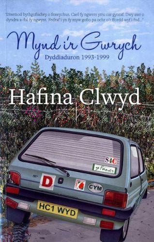 Mynd i'r Gwrych - Dyddiaduron 1993-1999 (Paperback)