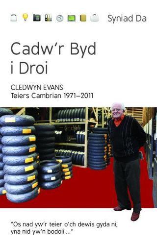 Cyfres Syniad Da: Cadw'r Byd i Droi - Teiers Cambrian 1971-2011 (Paperback)