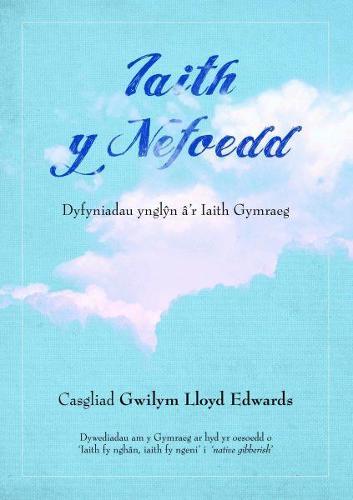 Iaith y Nefoedd - Dyfyniadau Ynglyn a'r Iaith Gymraeg (Paperback)