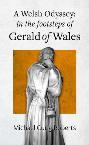 Welsh Odyssey, A - in the Footsteps of Gerald of Wales (Paperback)