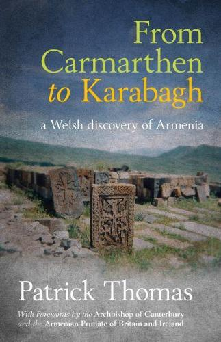 From Carmarthen to Karabagh - A Welsh Discovery of Armenia (Paperback)