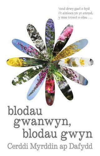 Blodau Gwanwyn, Blodau Gwyn - Cerddi Myrddin Ap Dafydd (Paperback)