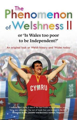 Phenomenon of Welshness 2, The - Or 'Is Wales Too Poor to Be Independent?' (Paperback)