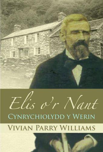 Elis o'r Nant - Cynrychiolydd y Werin (Paperback)