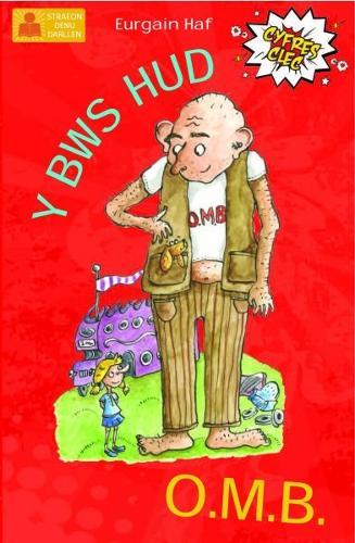 Cyfres Clec: 4. y Bws Hud ac O.M.B. (Paperback)